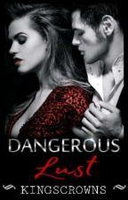 Dangerous Lust by kingscrowns
