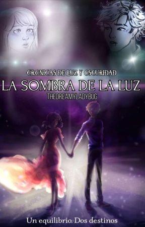La Sombra De La Luz by TheDreamyLadybug