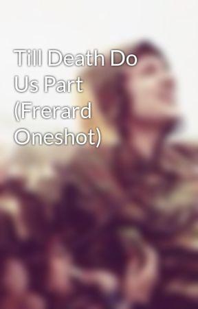 Till Death Do Us Part (Frerard Oneshot) by frankthony