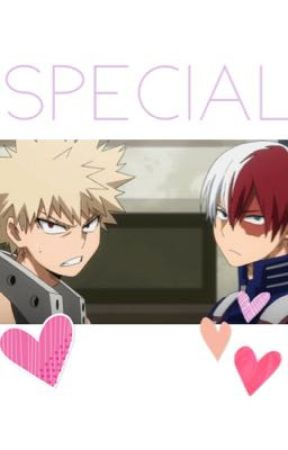 Special (Katsuki Bakugo x Reader x Shouto Todoroki) [ON HOLD] by characters_need_love