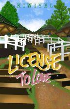 License To Love by Kiwiyel