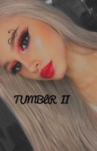 •TUMBLR II• cover