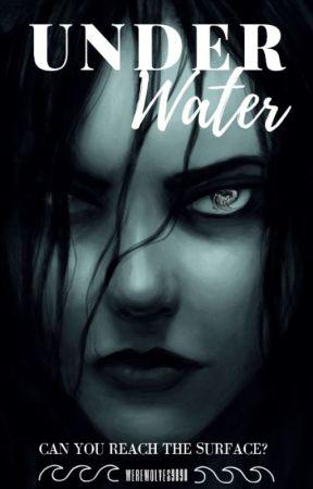 Underwater |✔ by Werewolves9090