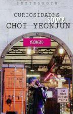 Curiosidades Sobre Choi YeonJun [YeonGyu] de SeweetheartGyu