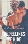 The Feelings We Hide (Harrington Boys #4, Undeniable #1) cover
