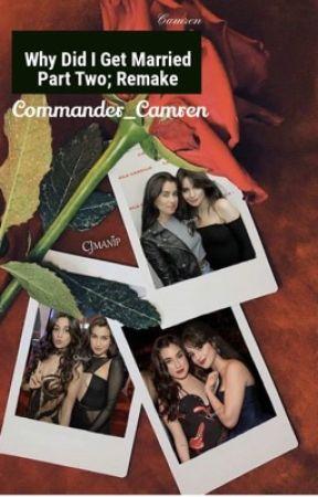 Why Did I Get Married; Part Two ☾☀︎ Camren by Commander_Camren