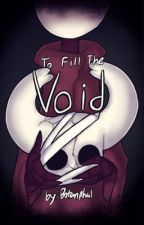 To Fill the Void by Botanphal