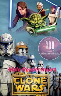 Star Wars: The Clone Wars (Male Reader Insert) (HIATUS) cover