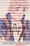 A Wonderful Love [Yandere Alistair Wonderland x Reader] cover