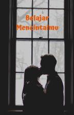 Balajar Mencintaimu (Cerpen Lengkap) by sittamzein