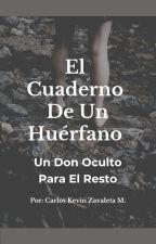 El Cuaderno De Un Huérfano by Axkan8