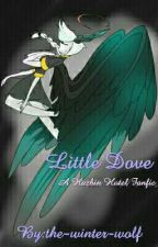 Little Dove (a hazbin hotel fanfic) by the-winter-wolf