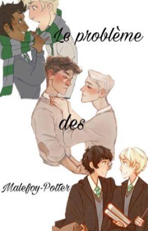 Le problème des Malefoy-Potter by CamilleMalefoy