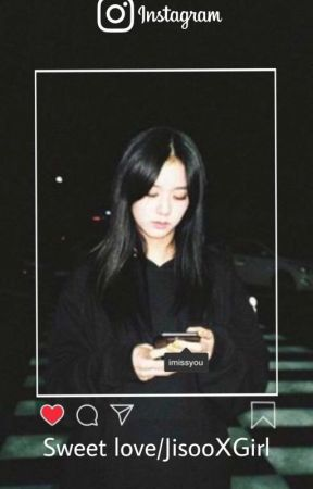 Sweet Love // Jisoo X You // Girl X Girl by blxckvxbes