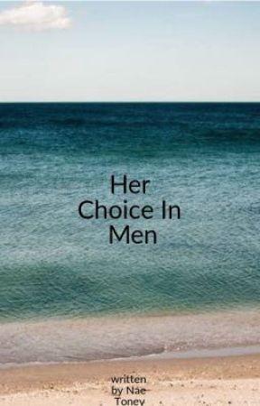 Her Choice In Men by VenaeToney