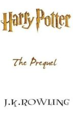 Harry Potter: the Prequel by Gerardismywayoflife
