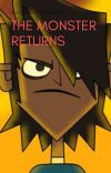 The Monster Returns X after Total drama  All Stars cover