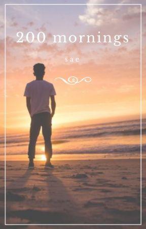 200 Mornings by ItsKingJin