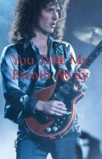 You Take My Breath Away - Brian May by LAC1940