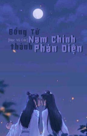 [Bác Chiến] Bỗng Từ Nam Chính Thành Phản Diện  by hacvucac_9503