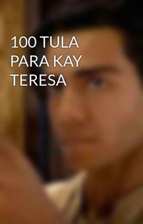 100 TULA PARA KAY TERESA by DeanGas16XD