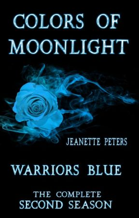 Preview: Warriors Blue - The second season of the Colors of Moonlight series by Avery_Goodwin