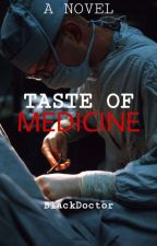 TASTE OF MEDICINE                       (MENDOZA SERIES BOOK 1) by Princesswearingblack