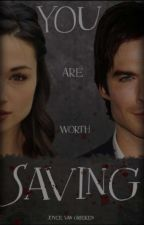 You Are Worth Saving {COMPLETED ✔️} by enjoyce_life