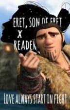Eret, son of Eret x reader            Love always start in fight  by Potter_Hanna