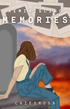 Reminiscing Memories by chiesmosa