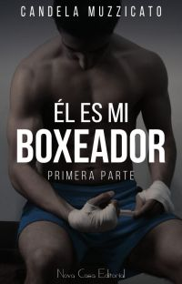 Él es mi boxeador © {Saga Damon #1} DISPONIBLE EN FÍSICO cover