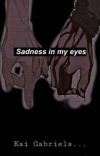 The Sadness in my eyes cover