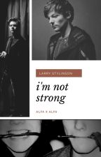 i'm not strong by yungbludxlarry