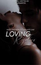 Loving Ryder (re-writing) by keanaawrites