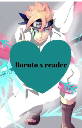 boruto Uzumaki x reader (Finished) by allywaycat