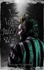 A Very Juicey Story (Beetlejuice x Reader) by jeepers_eepers