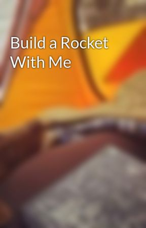 Build a Rocket With Me by TheDivergentGamesCHB
