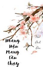 /BHTT/QT/ Hoàng Hậu Mang Cầu Chạy - Tầm Dịch Dao by tieubinh_ykht