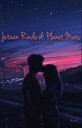 Jutaan Rindu di Planet Mars by Rachel_chell