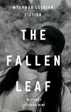 The fallen leaf 🍂(unicode + Zawgyi)_Completed by ayechanmimi