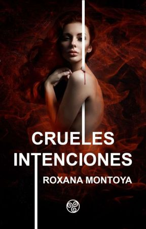 Crueles Intenciones © ✔️#PGP2020 by Mafia_Queen__R