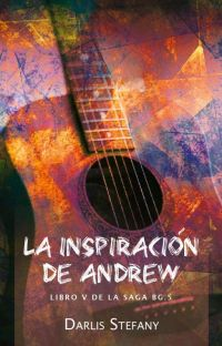 La inspiración de Andrew  (BG.5 libro #5) cover