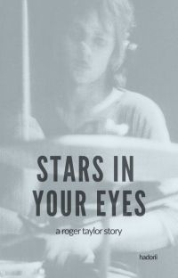 Stars in Your Eyes (Queen/Roger Taylor fanfic) cover