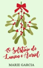 O Solstício de Lucien e Azriel by mariegarciawrites