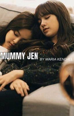 Mummy Jen // JENLISA