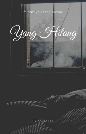 Yang Hilang (Coming Soon 2020) by Anna Lee by PrologMedia