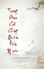 /BHTT/QT/ Trọng Sinh Chi Cùng Quân Bên Nhau - Vu Hoan by tieubinh_ykht