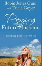Orando Pelo Seu Futuro Marido (PRÉVIA) by RobinJonesGunn