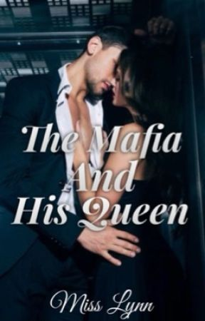 The Mafia And His Queen by Author_Lynndale