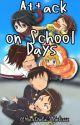 Attack on School Days | Attack on Titan: Junior High X Reader by tamarui